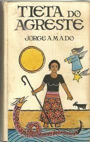 """Tieta do Agreste"", Jorge Amado <3<3<3<3"