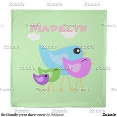Madelyn custom duvet cover, personalize the name to your needs. Green background with happy bird family. Bedding comes in 3 sizes.