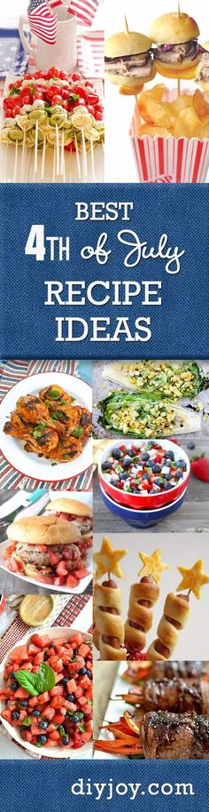 Best 4th of July Recipe Ideas Ever! Fun Food for the Fourth and DIY Party Foodat diyjoy.com/...
