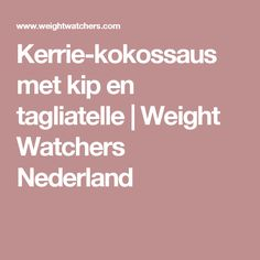 Kerrie-kokossaus met kip en tagliatelle | Weight Watchers Nederland
