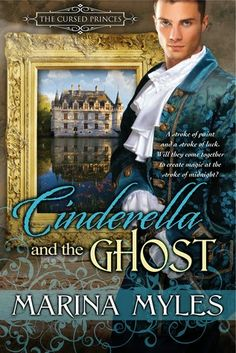 Toot's Book Reviews: Review: Cinderella and the Ghost (The Cursed Princes #4) by Marina Myles