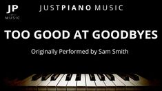 Too Good At Goodbyes (Piano Accompaniment) Sam Smith Backing Tracks, Sam Smith, Piano, Sheet Music, Pianos, Music Score, Music Sheets