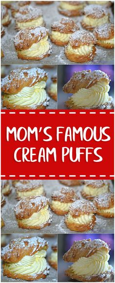 Ingredients 1 stick butter (8 Tablespoons) 1 cup water 1 tsp vanilla 4 eggs 1c flour MOM'S FAMOUS FILLING: 1 pint heavy cream 1 package (3.4 OUNCES) instant vanilla pudding ⅓ cup milk Makes approx 16 Directions Bring