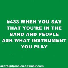"""Guard Girl Problems When you say that you're in the band and people ask what instrument you play. the flag."""" or """"Oh I don't play i'm actually in the color guard"""" Marching Band Problems, Marching Band Memes, Flute Problems, Band Nerd, Color Guard Quotes, Colour Guard, Color Guard Flags, Band Jokes, Drumline"""