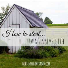 How to Start Living a Simple Life - We have learned that living simple really isn't simple at all.  It took some time for us to learn how to slow down and find ways to simplify our life. #simpleliving http://oursimplehomestead.com