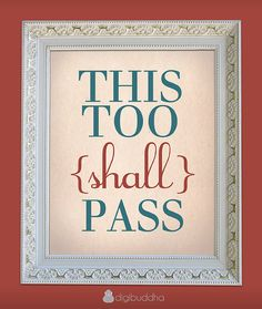 This Too Shall Pass Inspirational Wall Art by digibuddhaArtPrints
