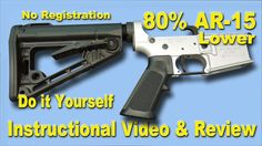 Assault Weapon Kit - The 80% AR-15 Lower Do it Yourself Instructions