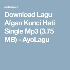 Download Lagu Afgan Kunci Hati Single Mp3 (3.75 MB) - AyoLagu