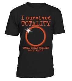 # Survived Totality Total Solar Eclipse .  Brexit, Trump, and now an eclipse. Prepare yourself for the once-in-a-lifetime event on August 21, 2017. Proclaim that you survived the All-American total solar eclipse with this fun design.Tags: Totality, Total, Sun, Solar, Phenomenon, Path, Of, Natural, Moon, I, Survived, Totality, Great, American, Eclipse, Cover, Corona, Completely, August, 21, All-American