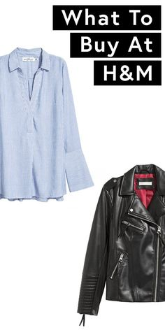 The best pieces to buy right now at H&M. Affordable leather jackets, button downs for work, you name it.