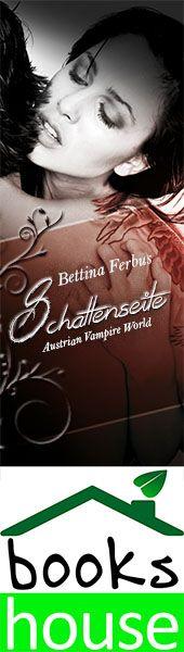 """""""Schattenseite - Austrian Vampire World"""" von Bettina Ferbus ab März 2016 im bookshouse Verlag. www.bookshouse.de/banner/?07195940145D1F57111B0805575C4F163BC6"""