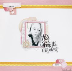 Neat and Crafty: This is what its all about Layout | Scrapping Clearly Moodboard challenge #cratepaper #pinkpaislee