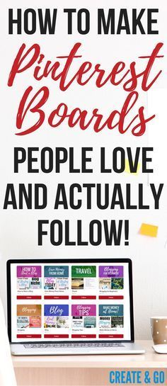 How to make a Pinterest board people will love and follow! Blogging tips at http://createandgo.co/how-to-make-a-pinterest-board/