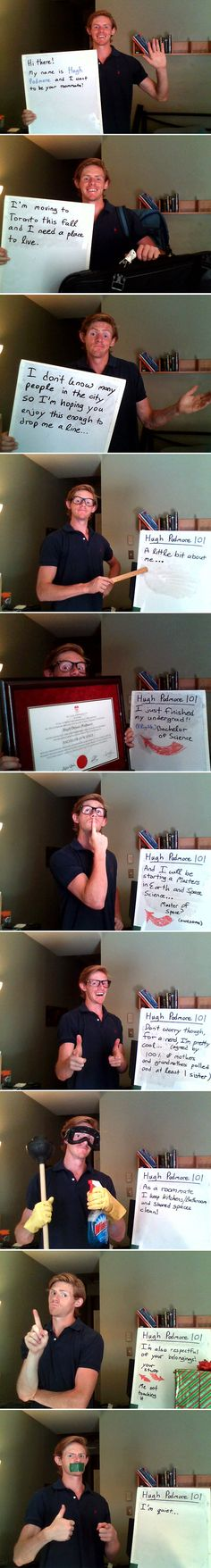 Very clever! Guy looking for a roommate.  Betcha $100 he's found one already!