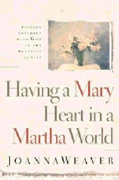 Having A Mary Heart In A Martha World - Christian Books for $11.99 | notw.com