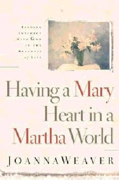 Having A Mary Heart In A Martha World - Christian Books for $11.99 | notw.com