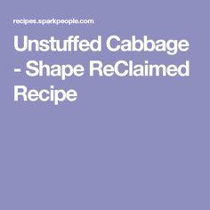 Unstuffed Cabbage - Shape ReClaimed Recipe