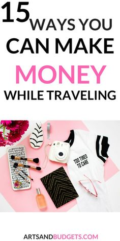 Travelers and looking for ways to make extra money? If so, check out this post that share 15 ways you can make extra money while traveling! | Make money traveling| How to make money when traveling | how to make money while road tripping | How to make mon