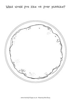 Pancake doodle - simple, clear template to use with children.  They could draw, colour or write their favourite pancake fillings on it. Enjoy :-)