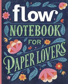 Client: Flow Magazine Art Director: Gwendolyn Tan Cover illustration for Flow Magazine's Notebook for Paper Lovers. Paper Gifts, Diy Paper, Notebook Cover Design, Notebook Paper, Beautiful Book Covers, Floral Illustrations, Memory Books, Lettering Design, Bujo