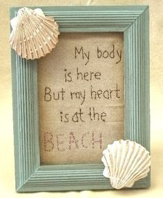 My body is here but my heart is at the beach!