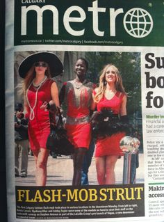 Thanks to Metro Calgary for featuring our Fashion Flashmob on the FRONT PAGE! What an amazing day!