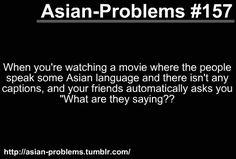 Life of an Asian.