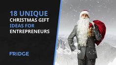 18 Unique Christmas Gift Ideas for Entrepreneurs - Fridge Magazine