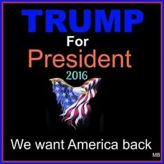 TRUMP FOR PRESIDENT 2016!!!