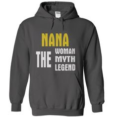NANA THE WOMAN THE MYTH THE LEGEND T-Shirts, Hoodies, Sweaters