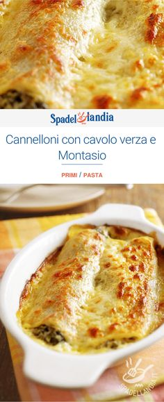 Cannelloni con cavolo verza e Montasio Gnocchi, Paella, Ricotta, Cheeseburger Chowder, Macaroni And Cheese, Menu, Soup, Ethnic Recipes, Gastronomia