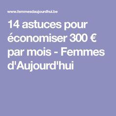 14 astuces pour économiser 300 € par mois - Femmes d'Aujourd'hui Sauf, Budgeting, Positivity, Organization, How To Plan, Attitude, Bullet Journal, Organiser, Portable