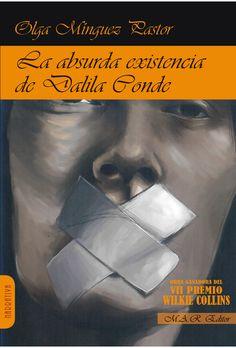 La absurda existencia de Dalila Conde /  Olga Mínguez Pastor