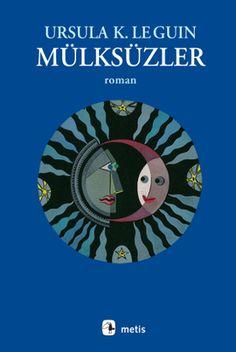 Mülksüzler - Ursula K. Le Guin E-Kitap İndir Ursula, The Dispossessed, Books To Read, My Books, Aldous Huxley, Science Fiction Books, Album, Book Recommendations, Book Lists