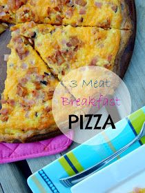 Ally's Sweet and Savory Eats: 3 Meat Breakfast Pizza