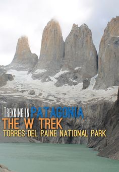 For the ultimate trekking in Patagonia experience head for Torres del Paine National Park, Chile. The W Trek is a tough multi-day trek -- here are some tips on how to do it.
