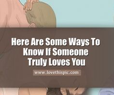 Here Are Some Ways To Know If Someone Truly Loves You
