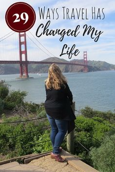 In honor of turning 29 this year, here are 29 important ways travel has changed my life!