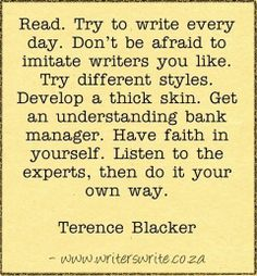 Writer quotes. I love this one. So much good advice for writers packed into just a few sentences. Tips for writing, tips for writers, writing tips, writer tips, writing quotes.