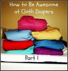 A beginner's guide to cloth diapering specifically to save money.  Part 1 of a 3 part series on the basics of cloth diapering, covers which type of diaper to use and a list of basics you will need.
