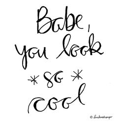 Hand Lettering - Babe you look so cool