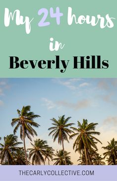 24 hours in Beverly Hills | What to do in Beverly Hills​ | things to do in California | things to do in Beverly Hills
