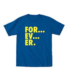 Another great find on #zulily! Royal Blue 'For...Ev...Er.' Tee - Toddler & Boys #zulilyfinds