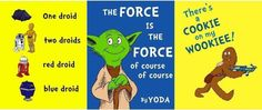 If Dr. Seuss wrote his stories a long time ago, in a galaxy far, far away...