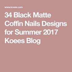 34 Black Matte Coffin Nails Designs for Summer 2017 Koees Blog
