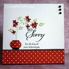 loss of pet card by Debby Yates.... LOVE these classic colors and the use of this stamp with flowers in a pot