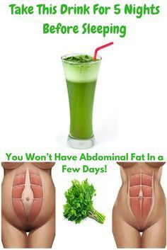Take This Drink For 5 Nights Before Sleeping and You Won't Have Abdominal Fat In a Few Days! Here's the recipe for the drink!  You need:  A branch of parsley or coriander A cucumber A spoonful of honey A spoonful of lemon juice A spoonful of aloe vera gel A spoonful of ground ginger Half a glass of water