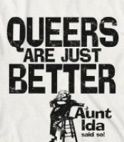 QUEERS ARE JUST BETTER