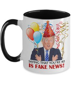 Funny 40th Birthday Trump Gift | Wife Husband Birthday Coffee Mug | Funny 40th Gift for Her Him | Mom Dad Brother Sister 40th Gift | Funny 60th Birthday Gifts, Funny Retirement Gifts, Special Birthday Gifts, Birthday Ideas, Birthday Cards, Funny Mothers Day Gifts, Funny Teacher Gifts, Anniversary Gifts For Parents, Anniversary Funny