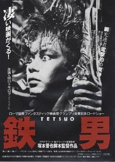 Tetsuo (1989). I love Japanese horror and sci fi and if you want to watch something VERY different - watch this!